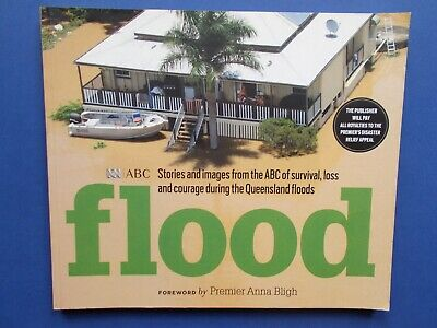 ## Flood - Abc Stories & Images Of Survival, Loss & Courage Queensland 2010