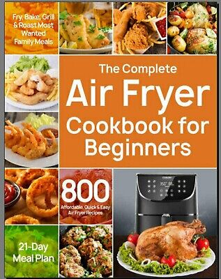 The Complete Air Fryer Cookbook for Beginners – 800 Aff  PDF/Eb00k⚡Fast Delivery