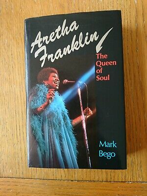 Aretha Franklin: The Queen of Soul by Mark Bego 1990 Hardback Book VGC