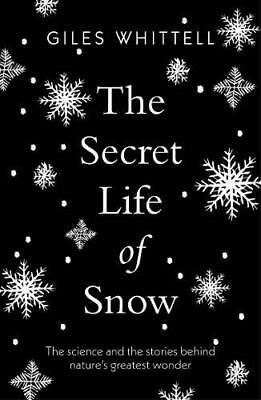 The Secret Life of Snow by Giles Whittell Paperback NEW Book