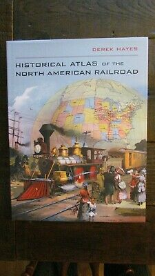 Historical Atlas of the North American Railroad by Derek Hayes ~ Trains, Maps