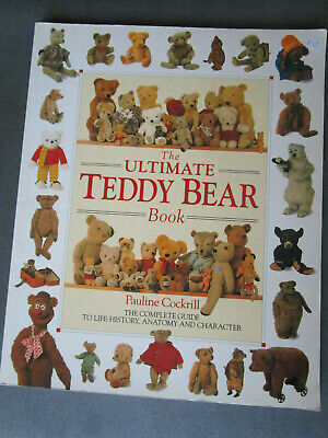 The Ultimate Teddy Bear Book . Pauline Cockrill All You Need To Know About Bears