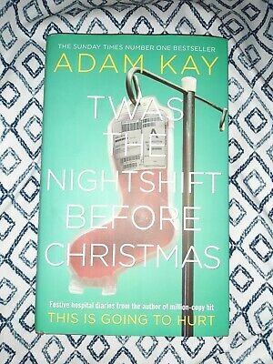 Twas the nightshift before christmas. Signed edition hardback by Adam Kay