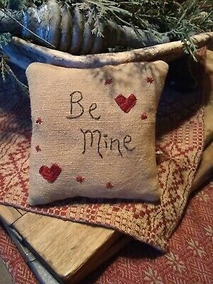 Primitive ~ Be Mine ~ Early Look Pillow ~ Seasonal ~ Valentine ~ Hearts