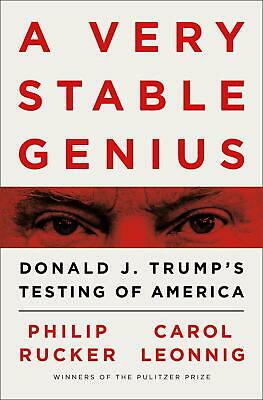 A Very Stable Genius: Donald J. Trump's Testing of America Hardcover January 21