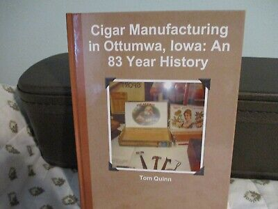 Cigar Manufacturing in Ottumwa, Iowa: An 83 Year History