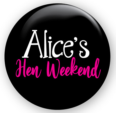 Personalised Hen Weekend Night Large Pin Badge 3 inches