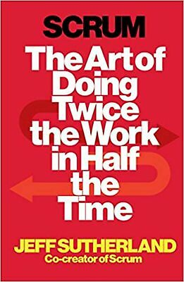 Scrum: The Art of Doing Twice the Work in Half the Time Paperback Book NEW