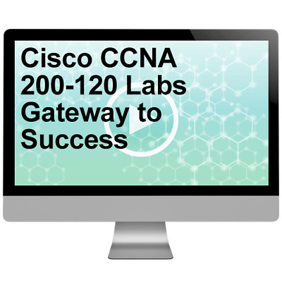 Cisco CCNA 200-120 Labs Gateway to Success Video Training Course
