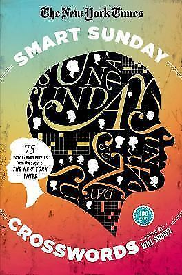 The New York Times Smart Sunday Crosswords: 75 Puzzles From The Pages Of The ...