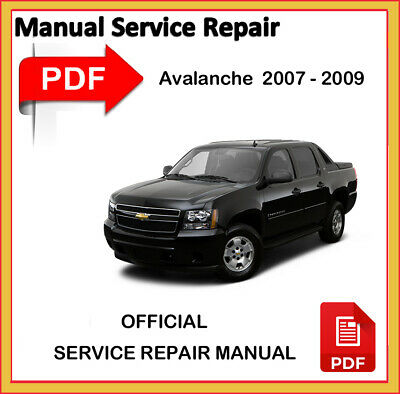 Chevrolet Avalanche 2007 2008 2009 Factory Service Repair Workshop Manual