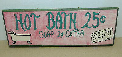 Hot Bath 25 Cents Soap 2c extra Rustic Bathroom Wood Painted Sign