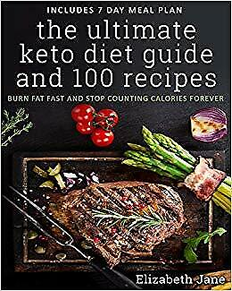 The Ultimate Keto Diet Guide 100 Recipes Bonus 7 Day Meal Planner Burn Fat Fast