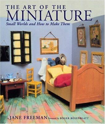 The Art of the Miniature: Small Worlds and How to Make Them, Freeman, Jane, Very