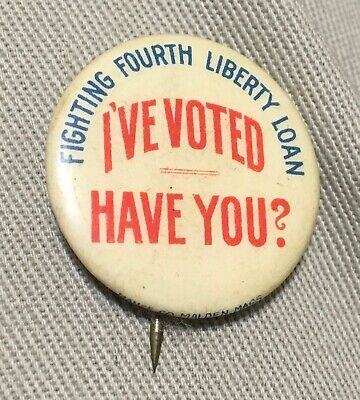 """1"""" Button Fighting Fourth Liberty Loan  I've Voted Have You?"""