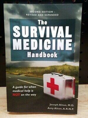 NEW The Survival Medicine Handbook: A Guide for When Help is Not on the Way