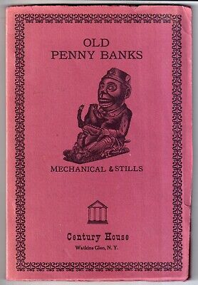 OLD ANTIQUE PENNY BANKS, ANTIQUE STILL BANKS -CLASSIC Reference Book Illustrated