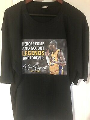 Kobe Bryant T-Shirt Adult sizes Heroes Come And Go But Legends Are Forever