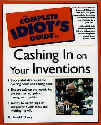 Complete Idiot's Guide to Cashing in on Your Inventions by Levy, Richard C.
