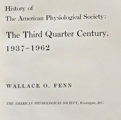 """""""History of the American Physiological Society:Third Quarter Century, 1937-1962"""""""