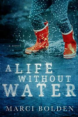 A Life Without Water--Marci Bolden-- (Paperback) FREE BOOKMARK
