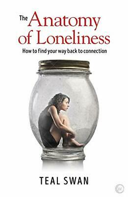 The Anatomy of Loneliness by Teal Swan Paperback NEW Book