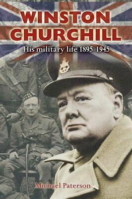 Winston Churchill: His Military Life, 1895-1945, Paterson, Michael, Very Good, P