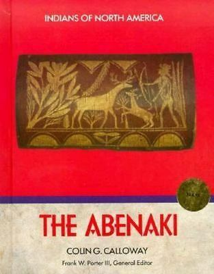 The Abenaki (Indians of North America) by Calloway, Colin G., Porter, Frank W.