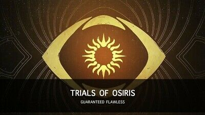 Destiny 2 TRIALS OF OSIRIS FLAWLESS - GUARANTEED ONLY Xbox One or CROSSAVE