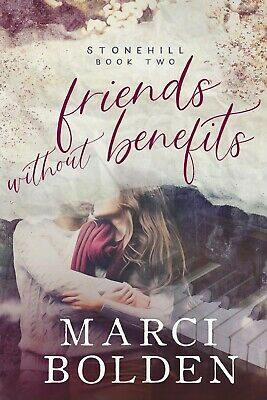 Friends Without Benefits by Marci Bolden-FREE SHIPPING!