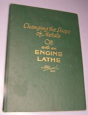 1946 SHELL OIL COMPANY Book Changing The Shape Of Metal With An Engine Lathe