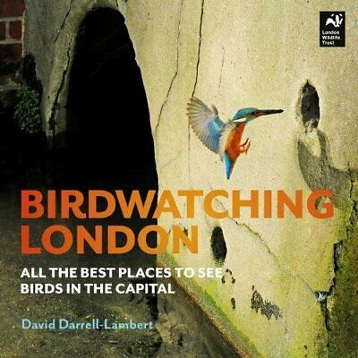 Birdwatching London: All the Best Places to See Birds in the Capital, Paperback