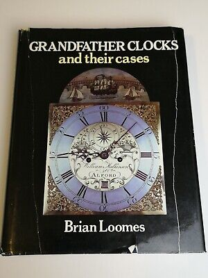 Grandfather Clocks & Their Cases by Brian Loomes 1985 Vintage Book