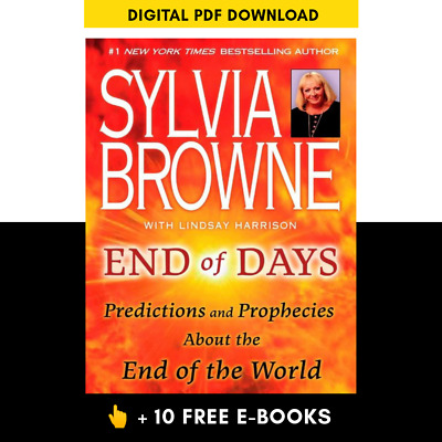 [PDF] End of Days Predictions and Prophecies End of the World Sylvia Browne