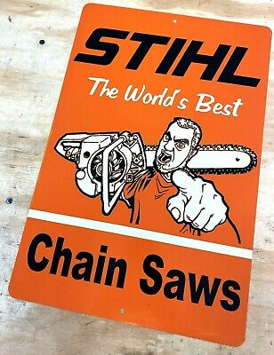 """Stihl Chain Saw Worlds Greatest Distressed Looking Aluminum Metal Sign 12/"""" x 18/"""""""