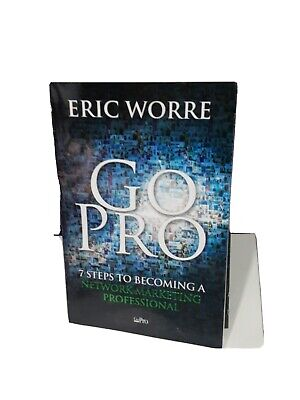 Go Pro by Eric Worre 7 Steps To Becoming A Network Marketing Professional - Book