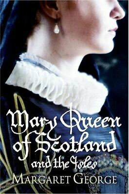Mary Queen Of Scotland And The Isles, George, Margaret, Very Good, Paperback