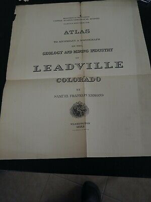 Atlas on the Geology and Mining Industry of Leadville Colorado, S. Emmons, 1883