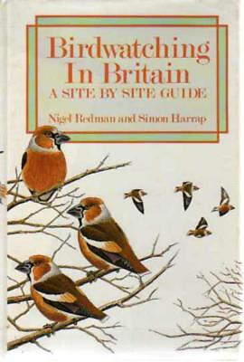 Birdwatching in Britain : A Site by Site Guide, Harrap, Simon; Redman, Nigel