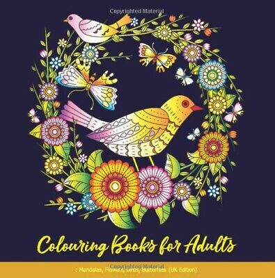 Colouring Books for Adults: Mandalas, Flowers, Birds, Butterflies Stress Relief