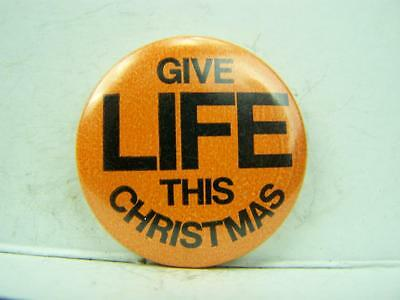 Pin back badge 1970's 'Give life this Christmas'              688