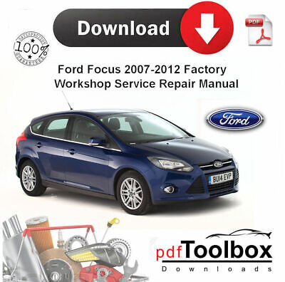 Ford Focus 2007-2012 Factory Workshop Service Repair Manual PDF Digital DOWNLOAD