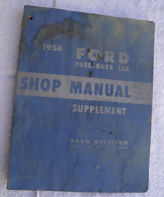 Original Printing Of 1954 Ford Car Factory Shop Manual Supplement - 160 Pages