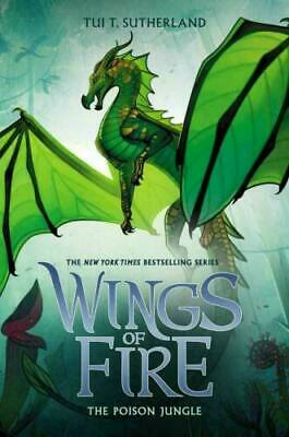 The Poison Jungle (Wings of Fire, Book 13) by Tui T. Sutherland NEW HARDCOVER