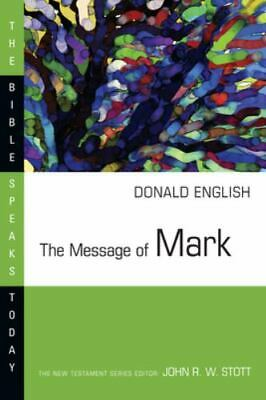 The Message of Mark: The Mystery of Faith (Bible Speaks Today): By Donald Eng...