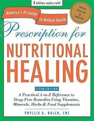 Prescription for Nutritional Healing by Phyllis A. Balch 5th Edition NEW!