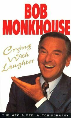 Crying With Laughter: My Life Story, Paperback  by Bob Monkhouse