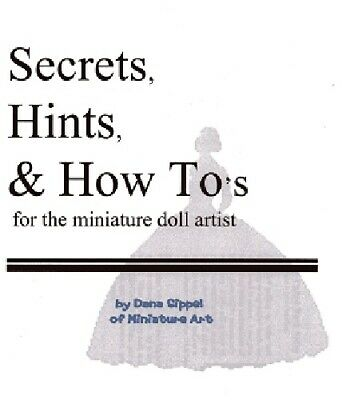 1:12 Dollhouse Doll Dressing Made Easy~SECRETS HINTS /& HOW TO/'S BY DANA PDF