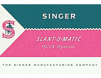 SINGER 503 Special Slant O Matic Sewing Machine Owners Instructions Vintage COPY