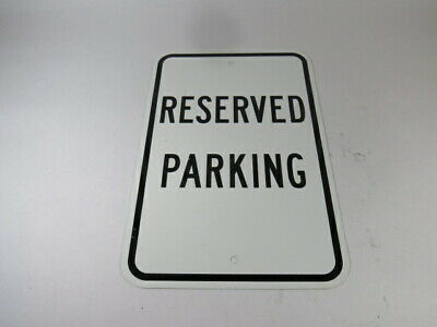 Generic 18x12 Reserved Parking Sign  USED